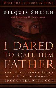 I-Dared-to-Call-Him-Father_Bilquis-Sheikh